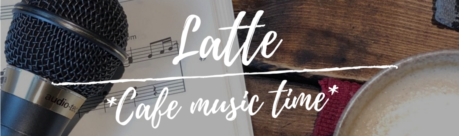 Latte~Cafe music time~